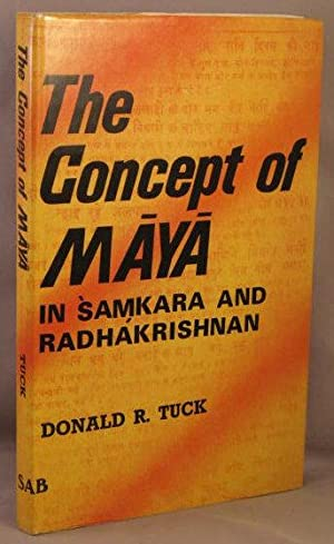 The Concept of Maya in Samkara and Radhakrishnan.: Tuck, Donald R.