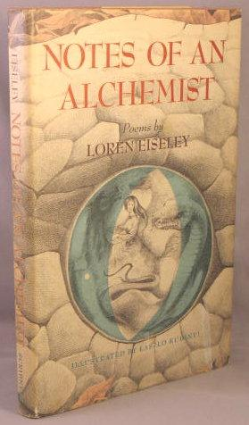 Notes of an Alchemist.: Eiseley, Loren