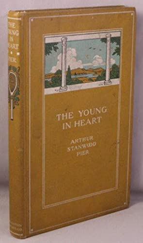 THE YOUNG IN HEART.: Pier, Arthur Stanwood