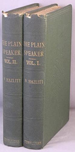 The Plain Speaker: Opinions on Books, Men, and Things. 2 Volumes