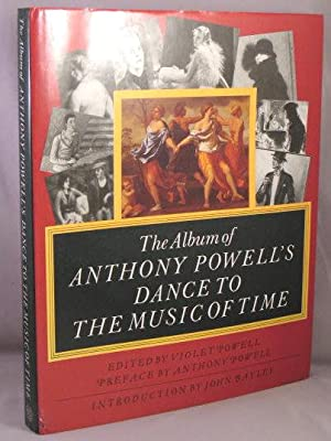 The Album of Anthony Powell's Dance to the Music of Time: Powell, Anthony