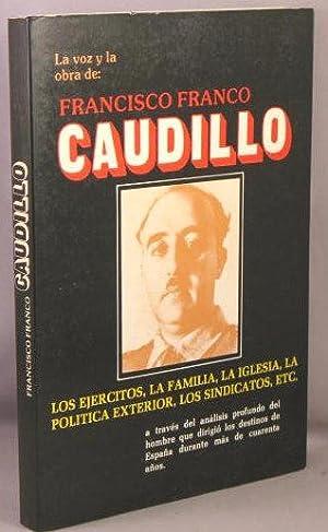 La Voz y la Obra de: Francisco Franco, Caudillo.: Franco, Francisco
