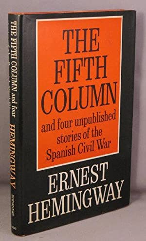 THE FIFTH COLUMN, and four stories of the Spanish Civil War: Hemingway, Ernest