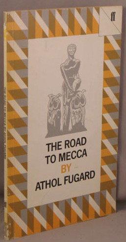 ROAD TO MECCA. A play.: Fugard, Athol