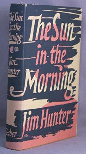 The Sun in the Morning: Hunter, Jim