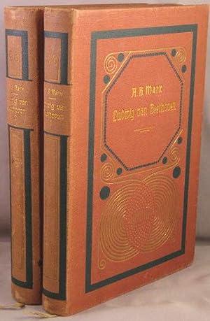 Ludwig van Beethoven, Leben und Schaffen. 2 volumes.: Marx, Adolph Bernhard