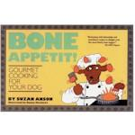 Bone Appétit!: Gourmet Cooking for Your Dog: Anson, Suzan
