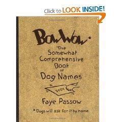 Bow Wow: The Somewhat Comprehensive Book of: Passow, Faye