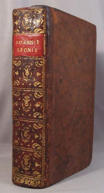 JOANNIS LEONIS AFRICANI, DE TOTIUS AFRICAE DESCRIPTIONE, LIBRI IX. Quibus non solum Africae ...