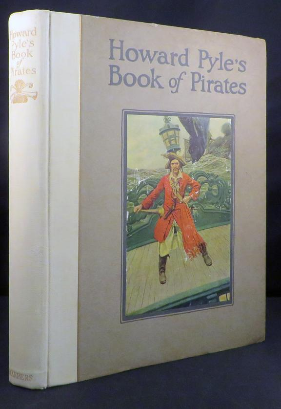 HOWARD PYLE'S BOOK OF PIRATES; Fiction, Fact and Fancy concerning the Buccaneers & ...