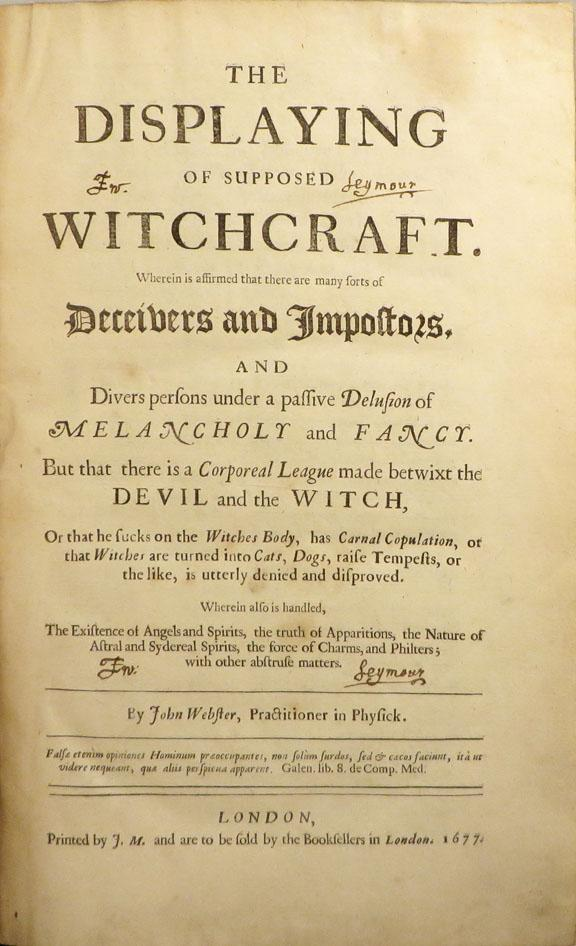 DISPLAYING OF SUPPOSED WITCHCRAFT Wherein is affirmed that there are many sorts of Deceivers and ...