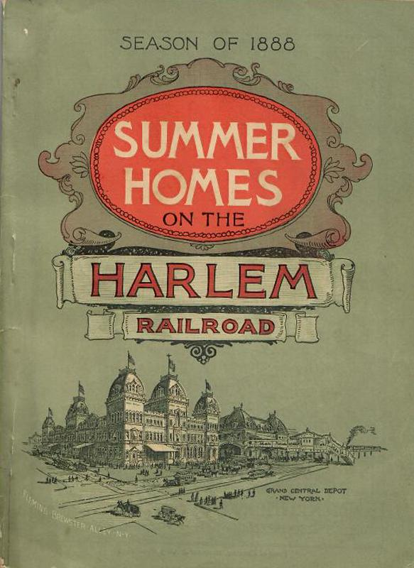 HEALTH AND PLEASURE RESORTS AND SUMMER HOMES ACCESSIBLE BY THE PICTURESQUE HARLEM RAILROAD. [New York, Harlem, Railway Resorts, Health, Tourism] So
