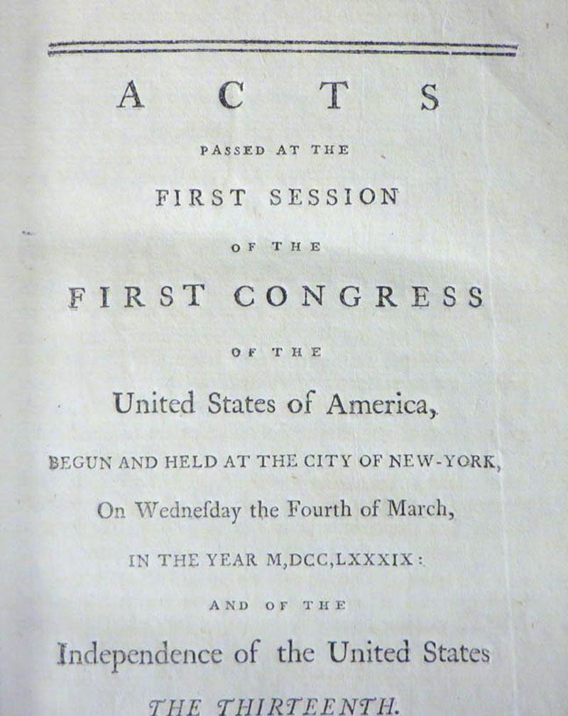 LAWS OF THE UNITED STATES OF AMERICA. [THE LAWS PASSED BY THE FIRST THROUGH FOURTH CONGRESSES OF THE UNITED STATES, With:] ACTS PASSED AT THE FIRST [