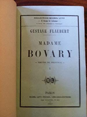 MADAME BOVARY Moeurs de Province: Flaubert Gustave