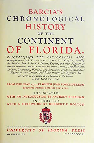 BARCIA'S CHRONOLOGICAL HISTORY OF THE CONTINENT OF FLORIDA. Containing the Discoveries and ...