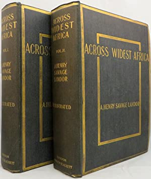 ACROSS WIDEST AFRICA: An Account of the Country and People of Eastern, Central and Western Africa ...
