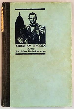 ABRAHAM LINCOLN; A Play, with an Introduction by Arnold Bennett: Lincoln] Drinkwater John