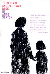 TO BEDLAM and Part Way Back: Sexton Anne
