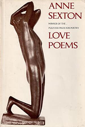 LOVE POEMS: Sexton Anne
