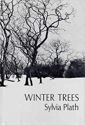 WINTER TREES: Plath Sylvia