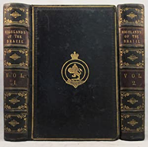 EXPLORATIONS OF] THE HIGHLANDS OF BRAZIL; With a Full Account of the Gold and Diamond Mines; Also, ...