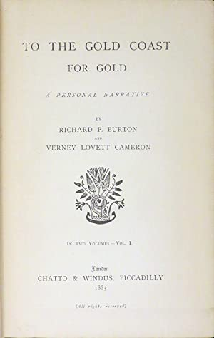 TO THE GOLD COAST FOR GOLD. A Personal Narrative.: Burton R. F and Verney Lovett Cameron