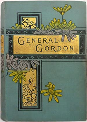 LIFE OF GENERAL GORDON: Gordon General Charles George)