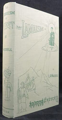 BUDDHISM OF TIBET or Lamaism, with its Mystic Cults, Symbolism and Mythology, and in its Relation ...