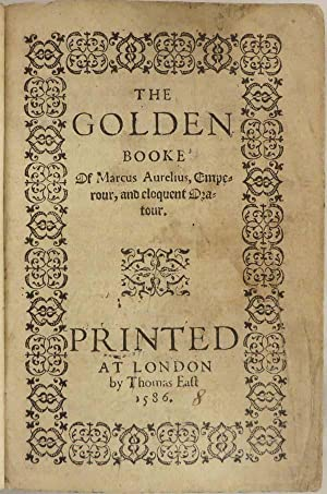 GOLDEN BOOKE OF MARCUS AURELIUS, Emperour and: Aurelius, Marcus] [Guevara