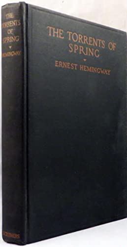 TORRENTS OF SPRING: A Romantic Novel in Honor of the Passing of a Great Race: Hemingway Ernest