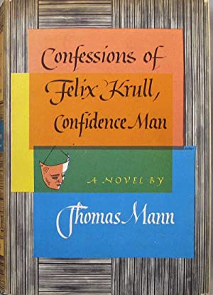 CONFESSIONS OF FELIX KRULL CONFIDENCE MAN [THE EARLY YEARS]: Mann Thomas