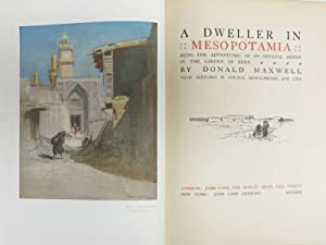 DWELLER IN MESOPOTAMIA: Being the Adventures of an Official Artist in the Garden of Eden With ...