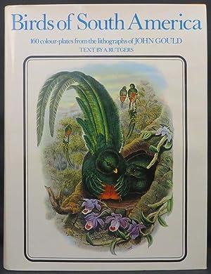 BIRDS OF SOUTH AMERICA: Birds; Gould, John]; Rutgers A.