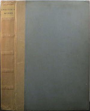 WORKS OF GEOFFREY CHAUCER. From the Ellesmere: Kelmscott Press] Chaucer