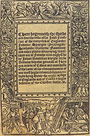 FROISSART'S CHRONYCLES]. Here begynneth the Thirde and: Froissart Jean