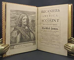 BUCANIERS OF AMERICA: Or, a true Account of the Most remarkable Assaults Committed of late years ...