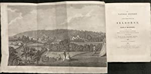 NATURAL HISTORY AND ANTIQUITIES OF SELBORNE In The County of Southampton. To Which Are Added, The ...
