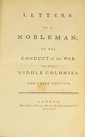 LETTERS TO A NOBLEMAN, On the Conduct of the War in the Middle Colonies: American Revolution; ...