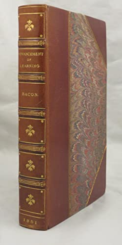OF THE PROFICIENCE AND ADVANCEMENT AND OF LEARNING Edited by B. Montague Esq: Bacon] Lord Verulam ...