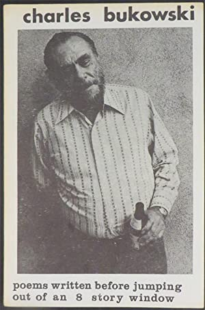 POEMS WRITTEN BEFORE JUMPING OUT OF AN 8 STORY WINDOW: Bukowski Charles