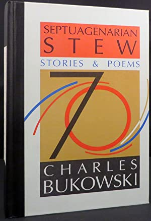 SEPTUAGENARIAN STEW Stories and Poems: Bukowski Charles