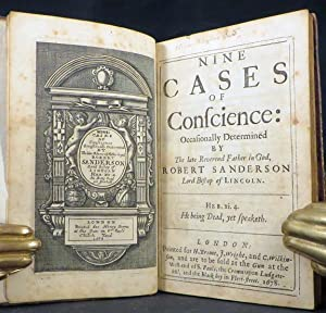 NINE CASES OF CONSCIENCE: OCCASIONALLY DETERMINED BY THE L. REVEREND FATHER IN GOD, ROBERT ...