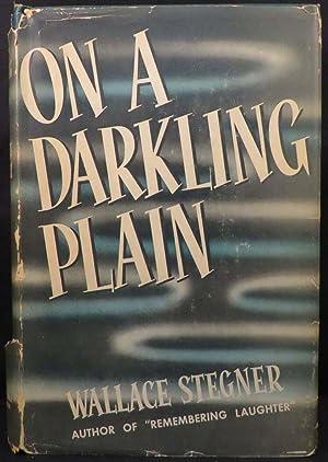 ON A DARKLING PLAIN: Stegner Wallace