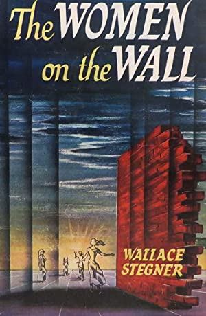 WOMEN ON THE WALL: Stegner Wallace