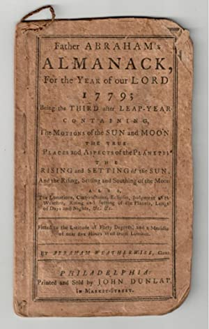 FATHER ABRAHAM'S ALMANACK FOR THE YEAR OF OUR LORD 1779; Being the Third after Leap-Year ...