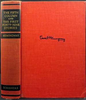 FIFTH COLUMN AND THE FIRST FORTY-NINE STORIES: Hemingway Ernest