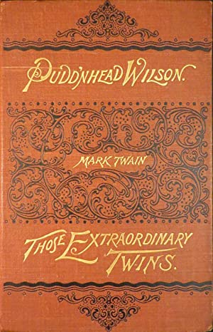 TRAGEDY OF PUDD'NHEAD WILSON, AND THE COMEDY OF THOSE EXTRAORDINARY TWINS: Twain Mark