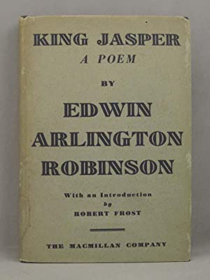 KING JASPER. A Poem. With an Introduction by Robert Frost: Robinson Edwin Arlington