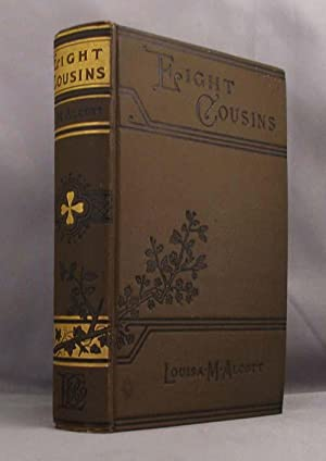 EIGHT COUSINS; or, The Aunt-Hill: Alcott Louisa May