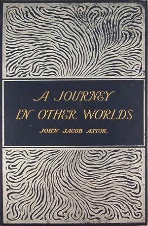 JOURNEY IN OTHER WORLDS: Astor John Jacob